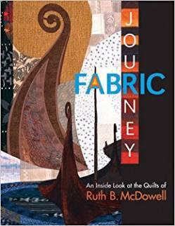 Fabric Journey - Ruth B. McDowell